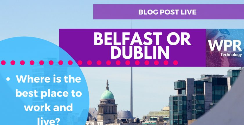 Belfast or Dublin - Which is the best to live and work in?
